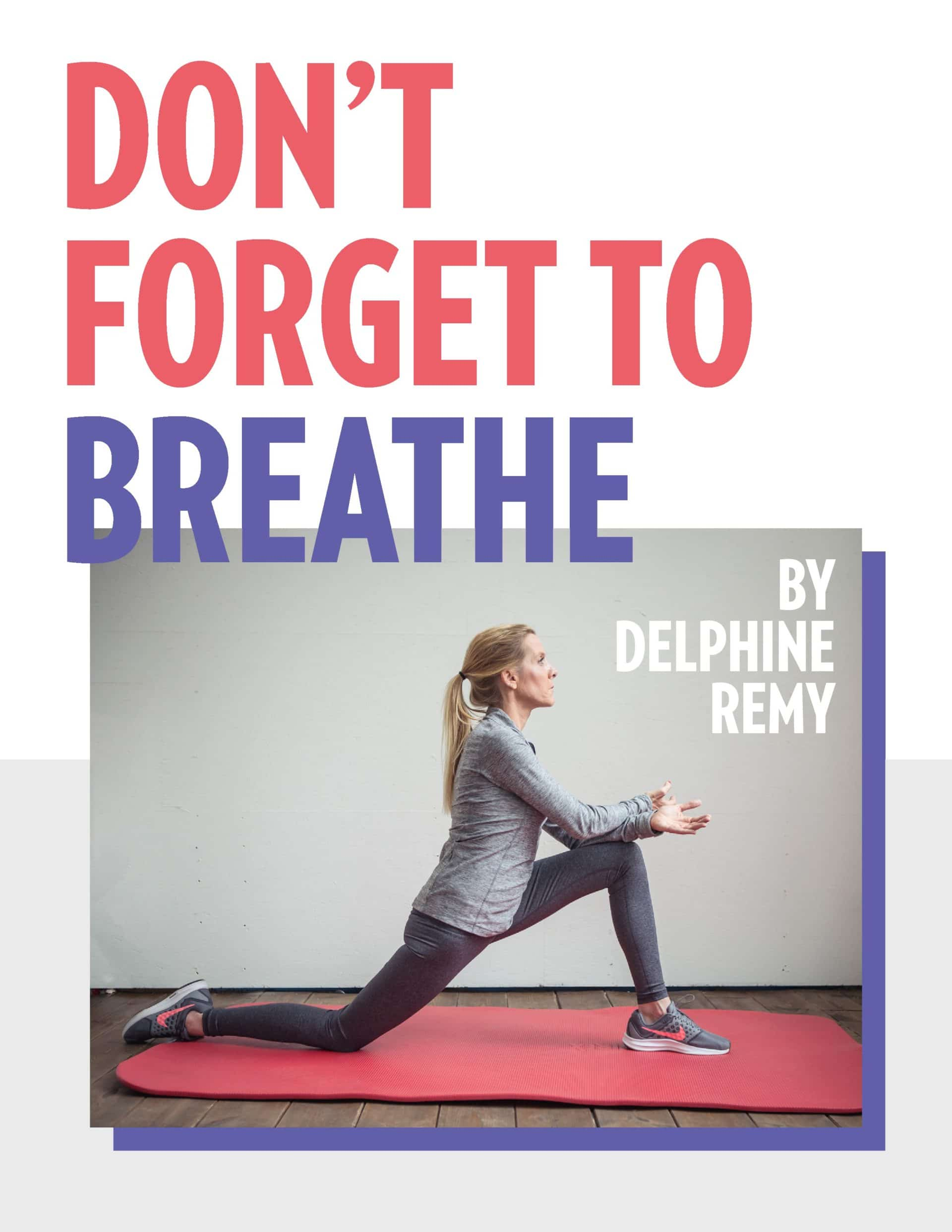 DON'T FORGET TO BREATHE - Delphine Remy